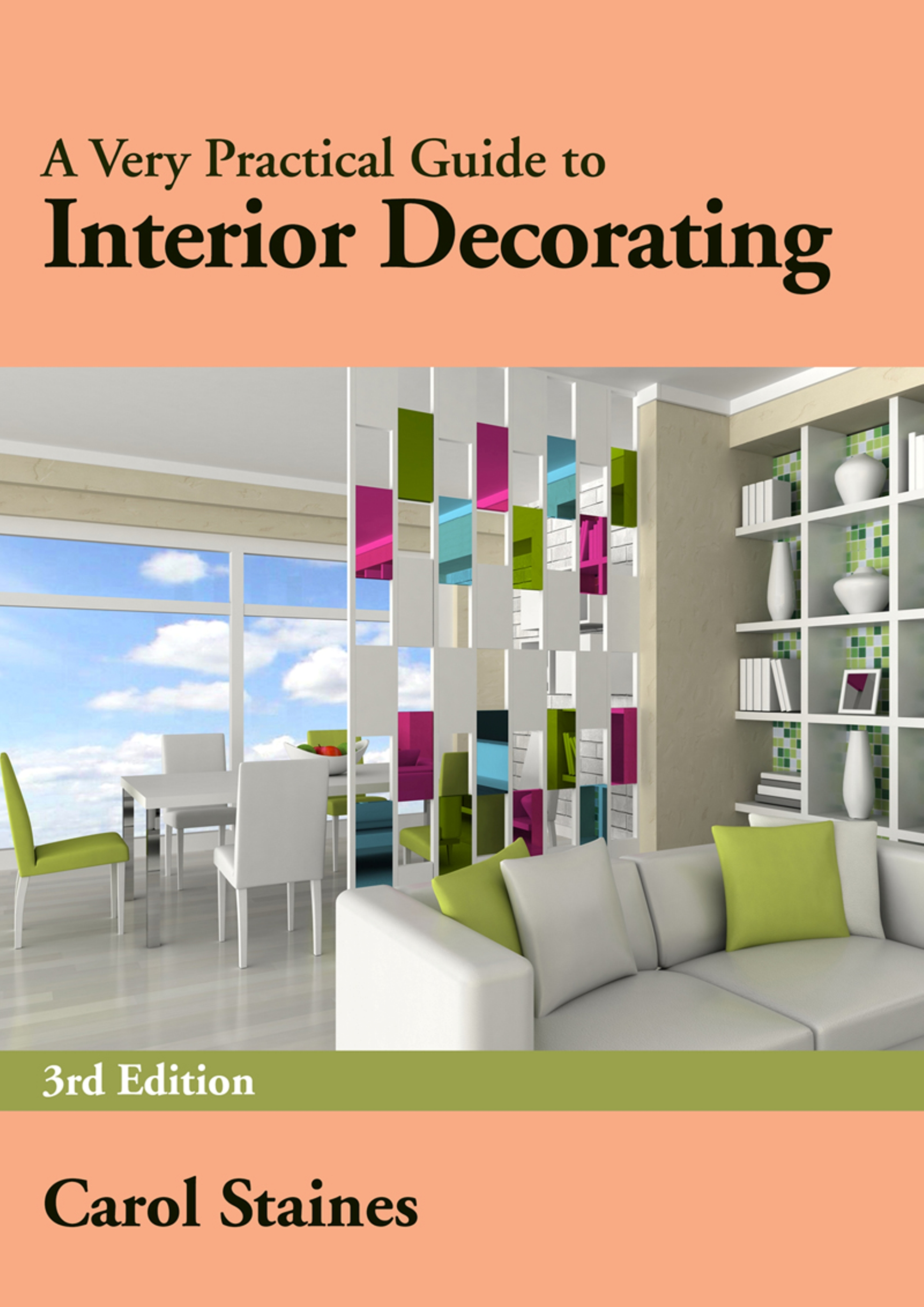 A Very Practical Guide To Interior Decorating 3rd Edition Carol U0026 Allan  Staines